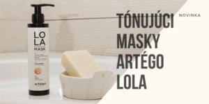 NOVINKA: Tónujúci masky Artégo LoLa